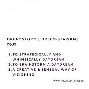 """Dreamstorm by SpeakEasy Noir"" - https://speakeasynoir.com"